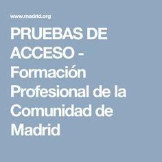 PRUEBAS DE ACCESO - Formación Profesional de la Comunidad de Madrid Baccalaureate