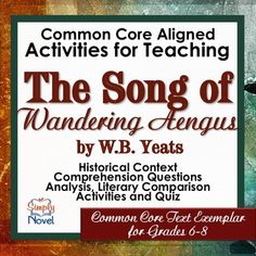 "Complete unit for teaching ""The Song of Wandering Aengus"" by W.B. Yeats. Aligned with the Common Core Text Exemplars in Poetry for Grades 6-8, but can be used up to grade 10. A total of 24 pages including answer key. Activity pack includes Historical Context and Biography on author William Butler Yeats accompanied by Comprehension Check questions about the article; vocabulary, unique terms, and relevant poetry analysis terms related to the poem; Comprehension Check questions on the poem…"