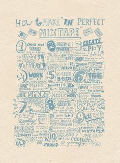 HOW TO MAKE THE PERFECT MIXTAPE by Lara Mendes, via Behance  i will always love mixed tapes :)