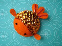 goldfish - the sequins would make a pretty mermaids tail too.
