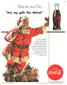 """""""It's my gift for thirst"""" Coke ad    Classic Santa Coke ad found in Collier's Magazine, December 24, 1954. Illustrated by Haddon Sundblom"""