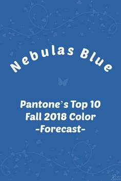 Pantone Nebulas Blue Electric Blue Lemonade, Lime Punch, Pink Peacoat, Red Pear, Little Boy Blue, 2018 Color, Autumn Fashion 2018, Blue Sparkles, Colors