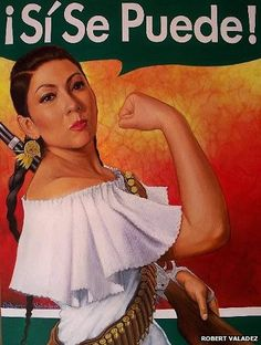 """Mexican interpretation of Rosie the Riveter. Spanish """"¡Sí se puede!"""" English translation """"Yes, We Can!""""  'Rosita is a combination of the """"alternative"""" Rosie the Riveter and La Adelita, the protagonist of a folk song which became popular during the Mexican Revolution. The word """"Adelita"""" has become a synonym of a brave and strong woman in Mexican vernacular.' #rosietheriveter #sociology #feminism #latin"""