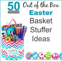 50 out of the box Easter Basket Stuffers