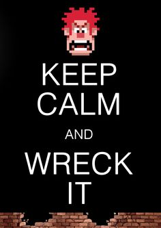 Wreck it Ralph combined with Keep Calm and carry on! Graphic poster