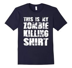 Funny Hot Trend 2017 This Is My Zombie Killing Shirt Lover