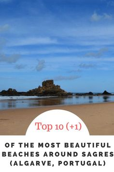 TOP 10 OF THE MOST BEAUTIFUL BEACHES AROUND SAGRES (ALGARVE, PORTUGAL)