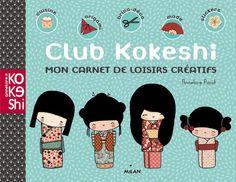 Club Kokeshi : mon carnet de loisirs créatifs | Kokeshi
