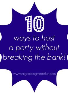 How can you host a party without spending a fortune?