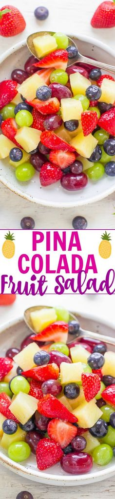 Pina Colada Fruit Salad - This EASY fruit salad is ready in 5 minutes tastes like a TROPICAL vacation!! The fruit is tossed in pineapple juice and pina colada mix! Guaranteed party and potluck WINNER!!