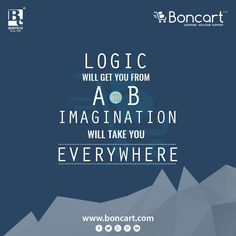 Logic will get you from A to B imagination will take you everywhere