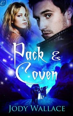 Pack and Coven by Jody Wallace   Publication Date: November 2012   www.jodywallace.com    #paranormal #shapeshifters #werewolves #witches