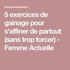 5 exercices de gainage pour s'affiner de partout (sans trop forcer) - Femme Actuelle