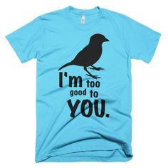 I'm Too Goo Too You - Short sleeve men's t-shirt