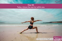 Day 28 - Today, release the warrior within you. - 30 Day New You Challenge