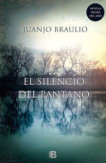 El silencio del pantano, Juanjo Braulio, Novela negra, Novela policíaca, Corrupción política,