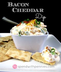 Bacon Cheddar Dip!  So easy and always a hit!