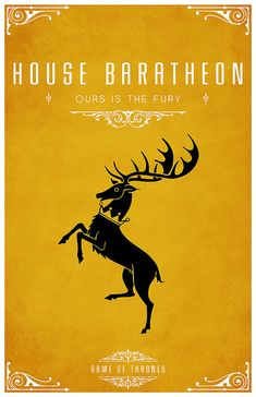 "House Baratheon  Sigil - Crowned Stag  Motto ""Ours is the Fury"""