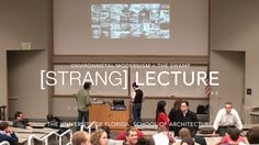 UF Lecture | 2012  Environmental Modernism + The Swamp [STRANG] Architecture