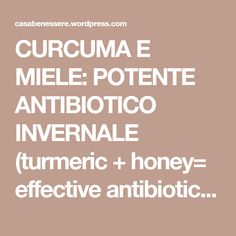 CURCUMA E MIELE: POTENTE ANTIBIOTICO INVERNALE (turmeric + honey= effective antibiotic against winter desease) | La ForzaDellaNatura's Blog