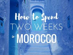 """Morocco was a trip that was decided on a little last-minute. I had to squeeze it and that meant we had just under two weeks in Morocco. With this 2 week Morocco itinerary you'll see what I thought would be the best of Morocco. Of course, you can't """"do"""" a country in two weeks but"""