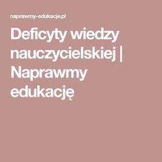 Deficyty wiedzy nauczycielskiej   Naprawmy edukację Dyslexia, Education, Research, Onderwijs, Learning