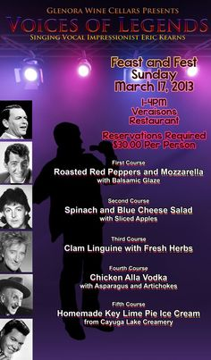 Glenora Wine Cellars' Feast and Fest Sunday March 17, 2013 1-4pm at Veraisons Restaurant Voices of Legends Singing Vocal Impressionist Eric Kearns 30.00 per person.