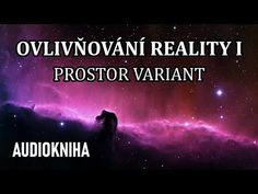 Ovlivňování Reality I - Prostor variant (celá audiokniha) Alien Implants, You Videos, Affirmations, Audiobooks, How To Remove, Youtube, Movie Posters, Films, Psychology
