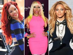 Rihanna, Nicki Minaj and Beyonce