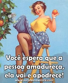 Acontece né meninas. Pin Up sincera, retrô   #retro #vintage #laranja #frases #pinup #ilustração