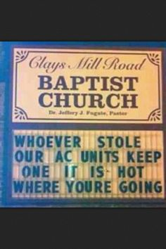 I Love this sign...I Love the Church people that would post this...I want to visit here..Preach On...