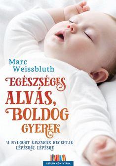 Dr. Marc Weissbluth amerikai gyerekorvos. Kutatási területe a csecsemőkori alvás. Egészséges alvás, boldog gyerek című könyvében a leépítéses módszer lépéseit mutatja be számunka. Az elmélet alapja az, hogy tanítsuk meg gyermekünknek az önmegnyugtatás művészetét, hogy minél kevesebb szülői segítségre legyen szüksége az alváshoz. A szerző külön kitér a már kialakult alvási problémák kezelésére is, illetve minden tanácsát igyekszik kutatásokkal alátámasztani. Children, Books, Products, Young Children, Boys, Libros, Kids, Book, Book Illustrations