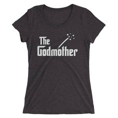 Ladies' The GodMother t-shirt - Mom Gifts for Mother's Day / Birthday #BaptismGift #TheGodmotherShirt #GodmotherShirt #GiftForGodmother #GodmotherGift #GodmotherTshirt #GodmotherLovesMe #GodmotherMug #GodmotherToBe #TheGodmother