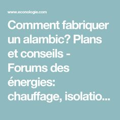 Comment fabriquer un alambic plans et conseils for Comment concevoir vos propres plans de maison