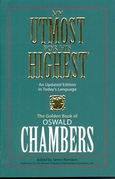 My Utmost for His Highest- Oswald Chambers