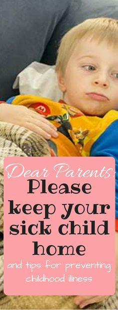 Dear Parents: Please Keep your Sick Children Home (and tips for keeping kids from getting sick).  via @clarkscondensed