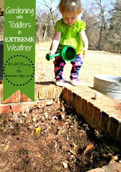 Gardening with Kids! EXTREME weather gardening: kids gardening in extreme weather conditions. Tips, tricks, and learning connections