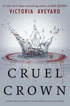 Cruel Crown by Victoria Aveyard • January 5, 2016 • HarperTeen https://www.goodreads.com/book/show/25944381-cruel-crown