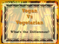 Vegan vs Vegetarian - What is the Difference??