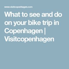 What to see and do on your bike trip in Copenhagen Copenhagen Hotel, Hostel, Good Night Sleep, Norway, Budgeting, Bike, Bicycle, Budget Organization, Bicycles