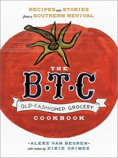 """Straight outta Water Valley, MS, The B.T.C. Old-Fashioned Grocery Cookbook shares the inspiring story of how dreams can pay off in a small-town tale of food, friendship, and tradition. """"Be the Change"""" with the B.T.C. Old-Fashioned Grocery, a symbol of how good food can bring people together and empower a community to revitalize Main Street, USA."""