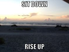 Psalm 139:2: Sit Down, Rise Up http://dhsellmanntest.wordpress.com/2013/07/29/psalm-1392-sit-down-rise-up/