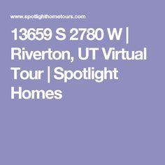 13659 S 2780 W | Riverton, UT Virtual Tour | Spotlight Homes