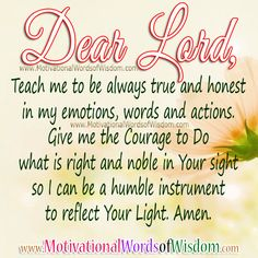 LORD TEACH ME TO BE ALWAYS HONEST AND TRUE