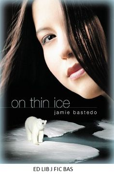 On Thin Ice - by Jamie Bastedo. The story of Ashley Anowiak, a gifted northern youth struggling to understand her spiritual connection to polar bears while seeking answers about her culture, climate and environment seem to be crumbling all around her.