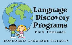 Pre-K language programs through Concordia Language Villages.  Uses an approach to early childhood language and culture that involves surrounding the children in language and visual cues combined with play.