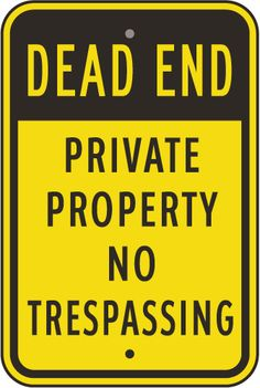 Dead End Private Property No Trespassing Sign