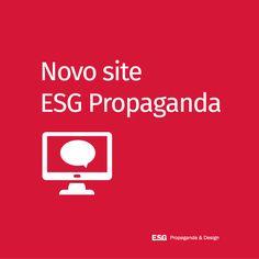 Conheça o novo website da ESG Propaganda!  Acessa lá: www.esgpropaganda.com.br
