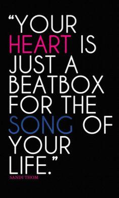 Jou hart is gewoon een slagwerk voor het lied van jou leven.