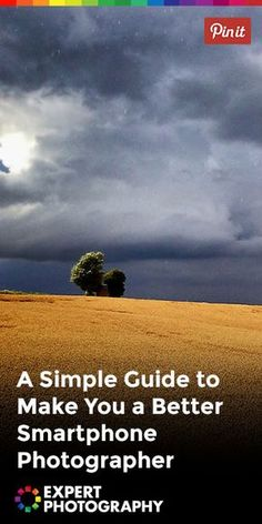A Simple Guide to Make You a Better Smartphone Photographer » Expert Photography